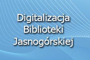 Digitalizacja Biblioteki Jasnogórskiej