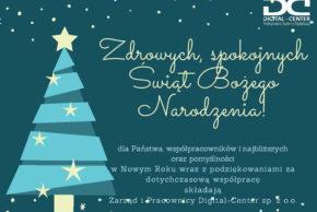 Zdrowych, spokojnych Świąt Bożego Narodzenia oraz szczęśliwego Nowego Roku życzy Digital-Center.